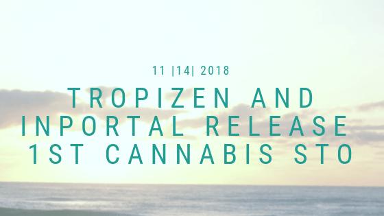Tropizen Inportal Release first cannabis STO